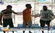 Farmácia é assaltada no Conjunto Ceará