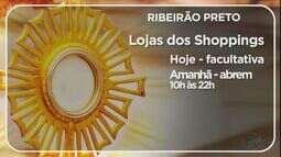 Veja o que abre e o que fecha na região de Ribeirão no feriado de Corpus Christi