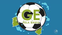 GE pela Bahia: Globo Esporte dá um giro pelo interior do estado