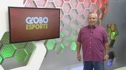 Veja a íntegra do Globo Esporte AM desta sexta (15)