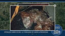 Giro de notícias: 3,5 toneladas de carnes são apreendidas no interior