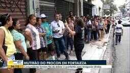 Consumidores formam grandes filas para mutirão do Procon em Fortaleza
