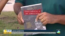 Livro 'Continência a Um Comunista' traz biografia do advogado Wellington Mangueira