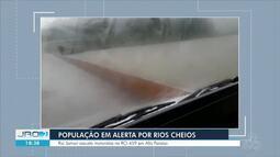 População em alerta por conta dos rios cheios no estado