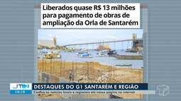 Pagamento de R$ 13 milhões para obras na orla é destaque no G1 Santarém e Região