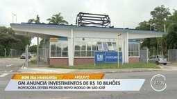 GM vai investir R$ 10 bi em SP e pacote contempla fábrica de São José
