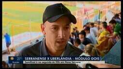 Técnico do Serranense comenta preparação para 1º jogo da semi contra o Uberlândia