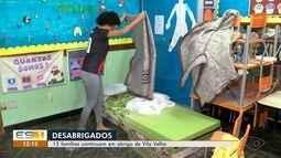 Treze famílias continuam em abrigo em Vila Velha, ES, após alagamentos