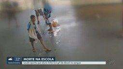 IML aponta álcool no sangue de adolescente que morreu em escola em Ribeirão Preto, SP