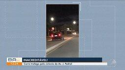 Motorista é flagrado dirigindo em ciclovia de avenida em Vitória da Conquista