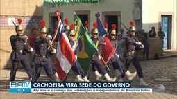 2 de julho: Sede do governo baiano é transferida para Cachoeira