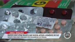 Prefeito deve vetar projeto que facilita acesso a remédios do Sus