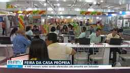 Feirão da casa própria oferece mais de 4500 imóveis em Salvador