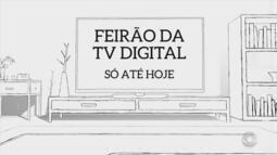 Feirão da TV Digital no Litoral Norte do RS termina nesta sábado (28)