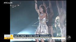 Ivete Sangalo fala sobre o Festival de Verão e aparecimento de manchas de óleo na Bahia