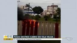 Carro pega fogo em Coqueiral de Itaparica, Vila Velha, ES