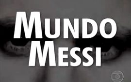 Esporte Espetacular - Mundo Messi