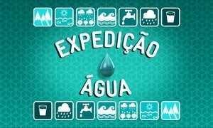 Vem aí: Expedição Água