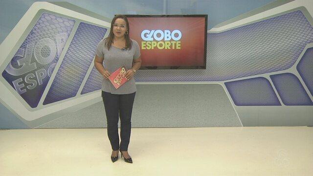 Confira na íntegra o Globo Esporte deste sábado (24)