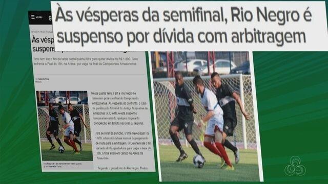 Imbróglio ameaça Rio Negro de ficar fora da semifinal; clube resolve às vésperas