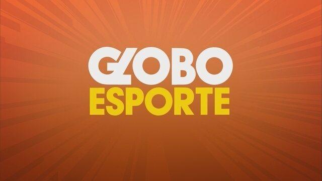 Confira a íntegra do Globo Esporte desta quinta-feira (27)