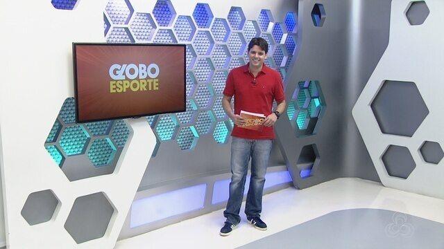 Veja a íntegra do Globo Esporte AM desta terça, dia 12