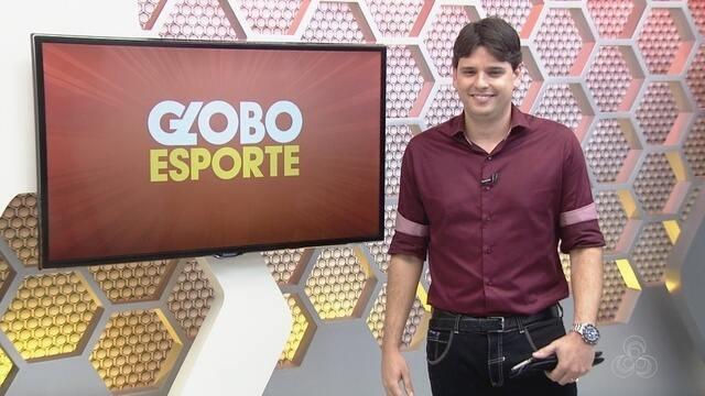 Veja a íntegra do Globo Esporte AM desta segunda (22)