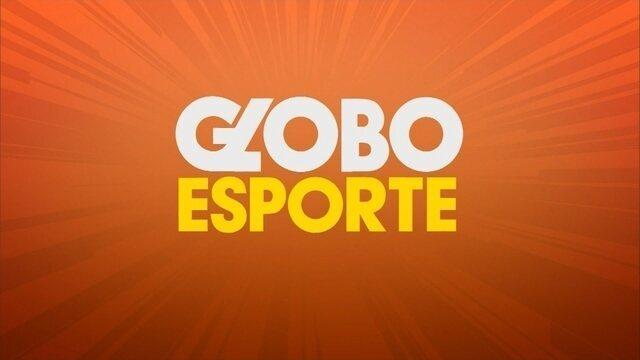 Confira a íntegra do Globo Esporte desta quinta-feira (22)