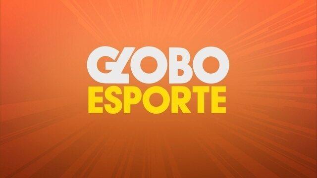 Confira a íntegra do Globo Esporte desta sábado (9)