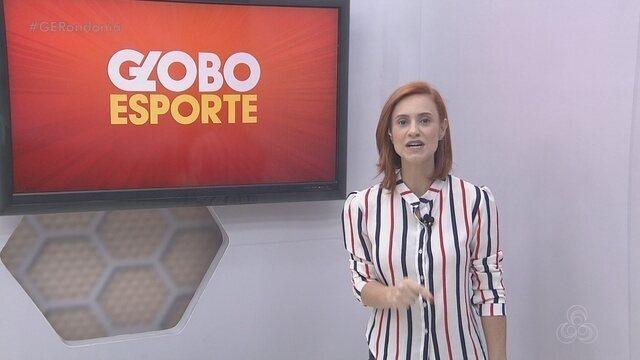 Assista a íntegra do Globo Esporte RO de quarta-feira, 11