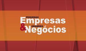 Pequenas Empresas & Grandes Negócios - Edição de 14/5/2017