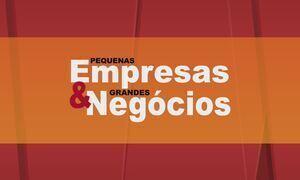 Pequenas Empresas & Grandes Negócios - Edição de 16/07/2017
