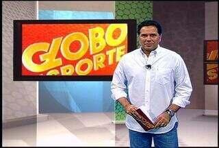 Confira o Globo Esporte desta segunda (06/08) - Confira o Globo Esporte desta segunda (06/08)
