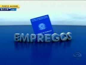 Confira oportunidades de emprego em Porto Alegre - O Bom Dia divulga oportunidades de emprego.