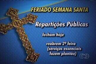 Confira o que abre e o que fecha no feriado da Semana Santa, em Goiânia - Comércios e órgãos públicos terão horários diferenciados até domingo (31).Unidades do Vapt Vupt abrem no próximo sábado (30), das 7h às 12h.