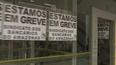 Greve dos bancários completa uma semana no Amazonas - Bancários pedem melhorias salariais e trabalhistas