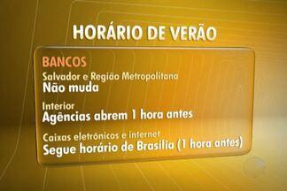 Horário de Verão começa à meia noite deste sábado - A bahia está fora, mas serviços que seguem o horário de Brasília sofrerão mudanças.
