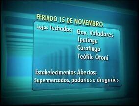 Confira o funcionamento de estabelecimentos e órgãos no Leste de Minas - Feriado comemora a 'Proclamação da República'.