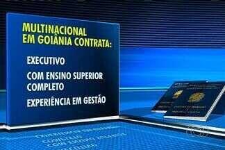 Confira as vagas de emprego em Goiânia - Multinacional contrata executivo.