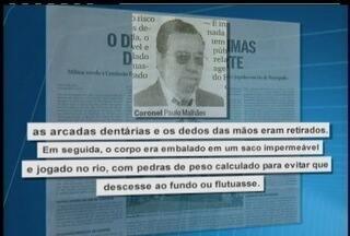 Coronel revela que corpos eram jogados em rio de Itaipava, na Região Serrana do Rio - Militar diz que vítimas da ditadura foram lançadas em um rio.Ele falou também de outras pessoas torturadas na 'Casa da Morte'.