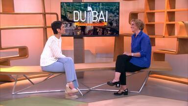 Dubai: oásis de concreto - Helena Lara Resende mostra curiosidades da cidade construída em pleno deserto