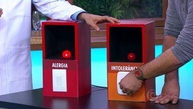 Entenda a diferença entre alergia e intolerância - A alergia é uma reação direta do corpo à exposição de qualquer coisa que leve à reação. Já a intolerância, quanto maior o contato, maior a reação, e vice-versa. A diferença está na intensidade.