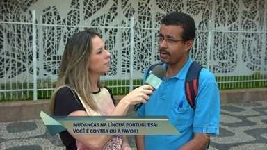 Simplificação da língua portuguesa causa estranheza nas pessoas - Larissa Bitencourt foi às ruas para mostrar como seria uma escrita mais fonética