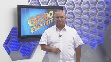 Assista à íntegra do Globo Esporte AM desta quarta (3) - Confira os destaques do esporte no Amazonas.