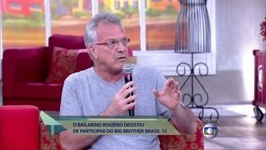 Pedro Bial fala sobre o participante que desistiu do BBB 15 - Kléber Bambam também opina sobre o tema, já que desistiu de participar do BBB 13