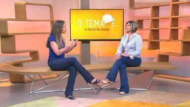 O Tema é: Volta as Aulas - Mariana Ferrão conversa com a psicopedagoga Valéria Tiusso sobre o tema