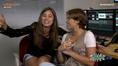 #PapoReto com Bruna Hamú e Isabella Santoni - parte 4 - #PapoReto com Bruna Hamú e Isabella Santoni - parte 4