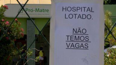 Maternidade Pró-Matre atrasa salário e fecha as portas em Vitória - Presidente disse que não pode mais atender novos pacientes.Sesa orienta as grávidas a procurarem outras unidades da Grande Vitória.