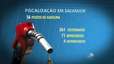 Fiscais da ANP fazem vistorias em 56 postos de combustíveis de Salvador - Dos 261 bicos vistoriados, 71 foram reprovados e quatro foram interditados.