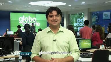 Veja principais notícias do GloboEsporte.com desta terça (14) - globoesporte.globo.com/ce